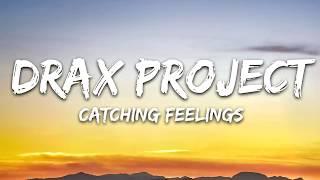Drax Project Catching Feelings Lyrics Ft Six60