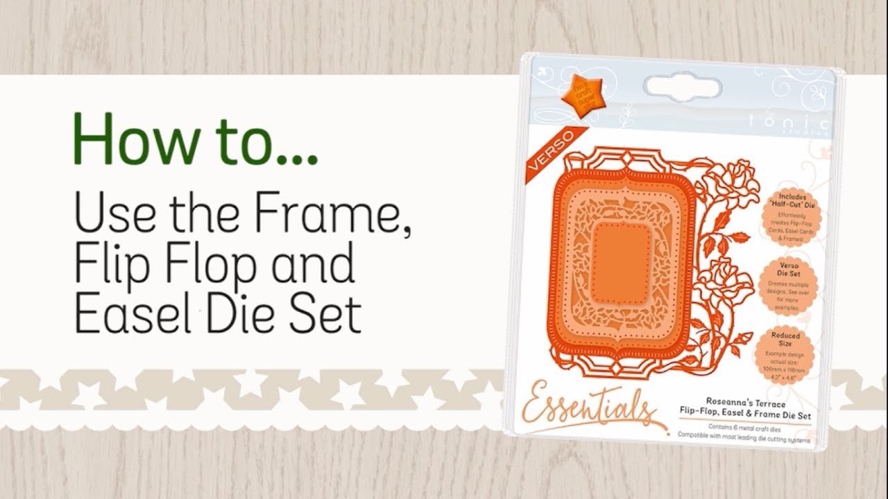 How to use the Frame, Flip Flop and Easel Die Set - Tonic Studios ...