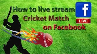 How to live stream cricket match on facebook using obs studio broadcast software