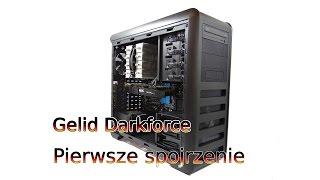 Obudowa Gelid Darkforce - pierwsze spojrzenie