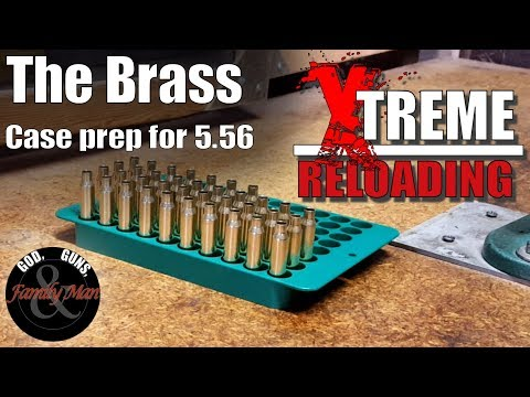 Extreme Reloading: 5.56 Brass (ep. 01)