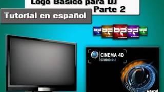 Creando Logo Para DJ -Tutorial en Español  - Parte 2 - Cinema 4D