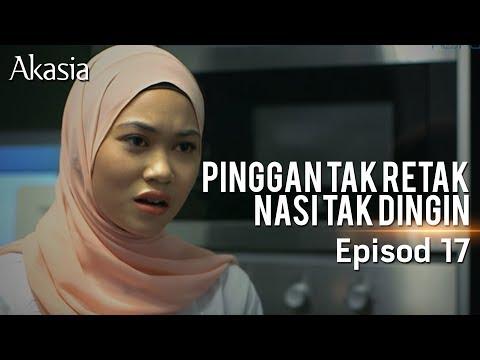 Akasia   Pinggan Tak Retak Nasi Tak Dingin   Episode 17