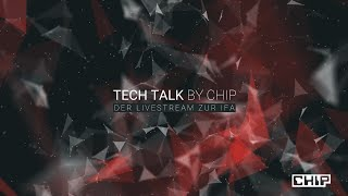 TECH TALK by CHIP: Der Livestream zur IFA | CHIP