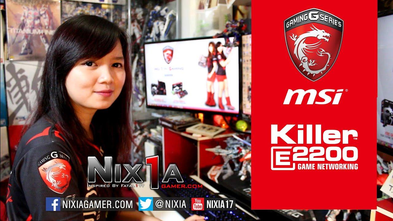 Nixia - MSI Gaming Features Part  1 - Killer Lan Networking