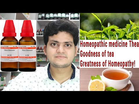 Thea ! Homeopathic medicine Thea Chinensis ? Sign and Symptoms ! Disease and doses !