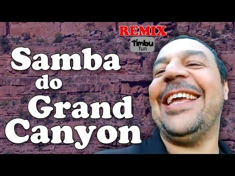 Samba do Grand Canyon (Remix) - By Timbu Fun