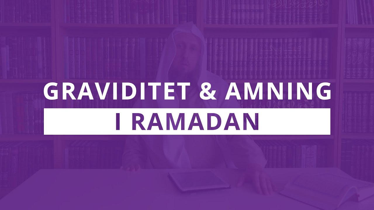 Graviditet och amning i Ramadan | Shaykh Abdulwadod