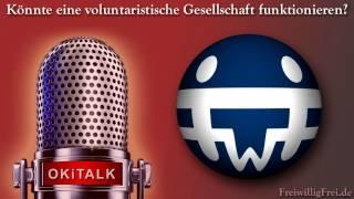 Könnte eine voluntaristische Gesellschaft funktionieren? - FwF bei Icast4u auf Okitalk