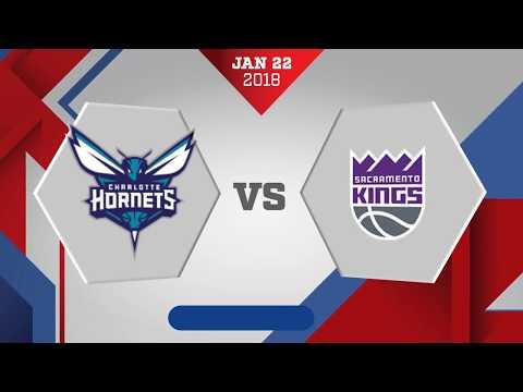 Sacramento Kings vs Charlotte Hornets: January 22, 2018
