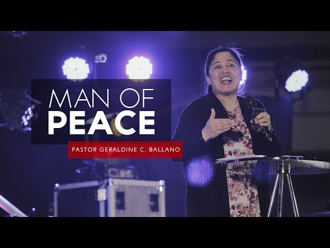 Man of Peace by Pastor Geraldine C. Ballano