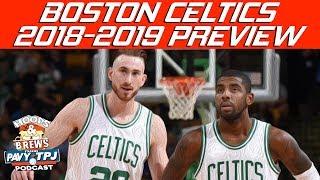 Boston Celtics 2018-2019 Season Preview (feat The Schmo)   Hoops N Brews