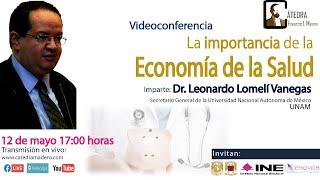 La importancia de la Economía de la Salud por el Dr. Leonardo Lomelí en #CátedraMadero
