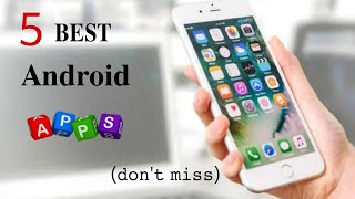 5 best android apps must have || 5 useful android apps || best android apps 2018