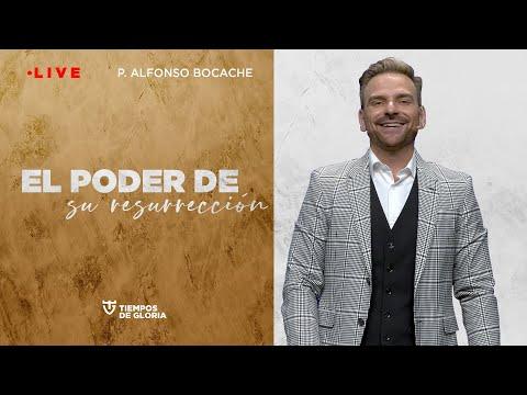 El Poder De Su Resurrección - Pastor Alfonso Bocache