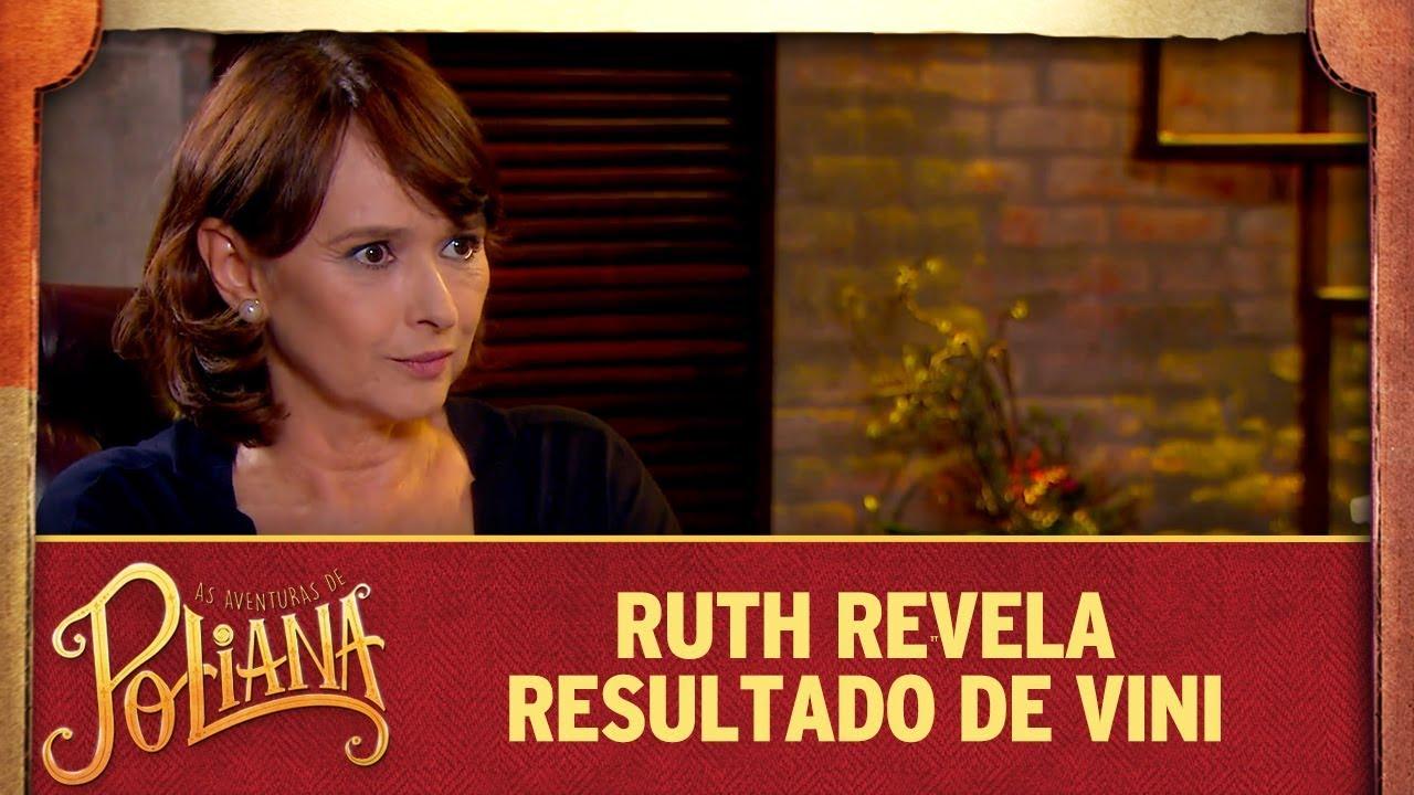 Ruth revela resultado de Vini   As Aventuras de Poliana