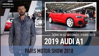 Done in 60 seconds | Paris Motor Show 2018 | Audi A1 2019