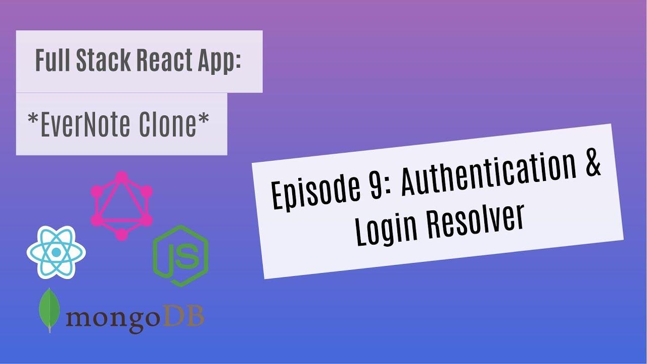 Full Stack React (EverNote) Episode 9: Authentication & Login Resolver