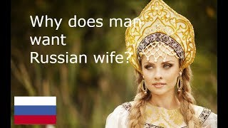 Why does men want Russian wife? Particular features of Russian women.