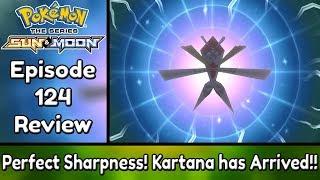 Kartana Is Here!!   Pokemon Sun and Moon Episode 124 (Recap & Review)