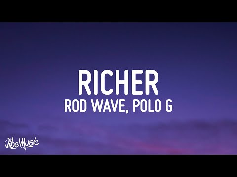 Rod Wave – Richer (Lyrics) ft. Polo G