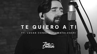 Download Te Quiero a Ti - True Devotion feat. Lucas Conslie (TOMATULUGAR)