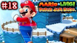 MARIO & LUIGI: PAPER JAM BROS. - Part 18 - TRIO DRILL ACTION ON MOUNT BRR!