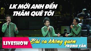 Liên Khúc Mời Anh Đến Thăm Quê Tôi - Trọng Tấn Việt Hoàn Đăng Dương Live [HD]