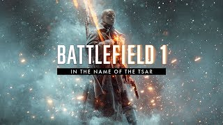 Battlefield 1: In the Name of the Tsar - Official Reveal Trailer (E3 2017)