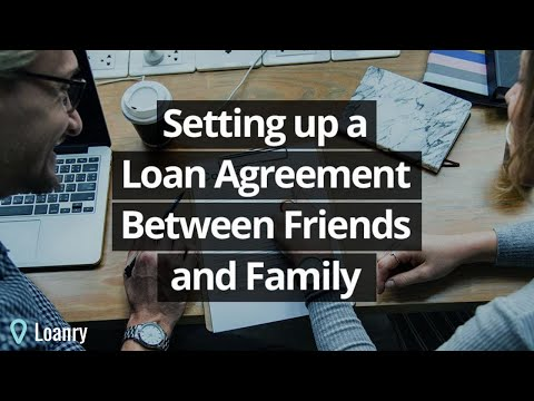 Setting Up A Loan Agreement Between Friends And Family