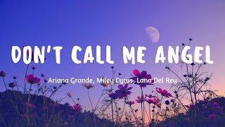 Ariana Grande, Miley Cyrus, Lana Del Rey - Don't Call Me Angel (Lyrics)