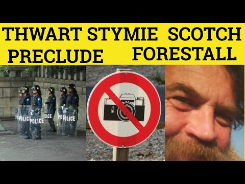 🔵 Forestall Scotch Thwart Stymie Preclude - Forestall Meaning - Thwart Examples- GRE 3500 Vocabulary