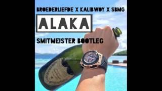Broederliefde x SBMG x Kalibwoy - Alaka (Smitmeister Bootleg)