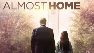 Almost Home - Full Movie