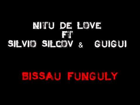 Nitú de Love ft Sílvio Silcov & Guigui de Express Boys - Bissau Funguly