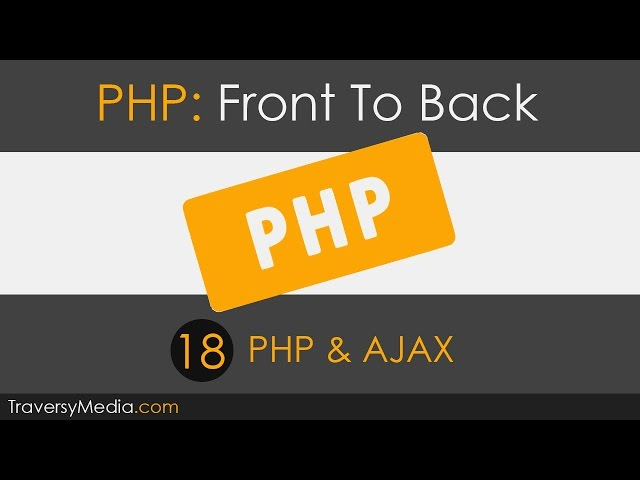 PHP Front To Back [Part 18] - PHP & AJAX