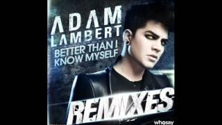 Adam Lambert - Better Than I Know Myself Remix (Brad Walsh Remix)