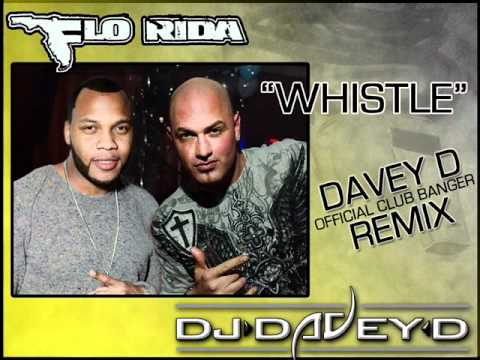 FLO RIDA - Whistle - DAVEY D REMIX...