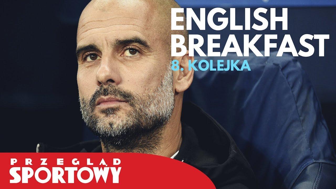 English Breakfast – Magazyn Ligi Angielskiej [8. kolejka]