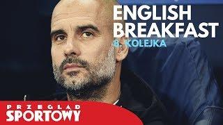 English Breakfast - Magazyn Ligi Angielskiej [8. kolejka]