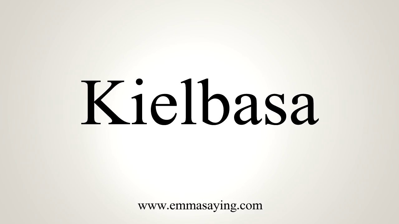 How To Pronounce Kielbasa #1