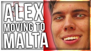 ALEX MOVING TO MALTA