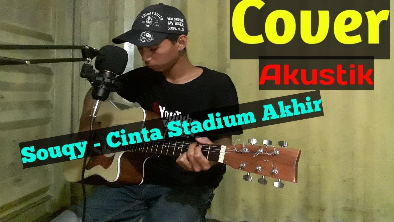 Cinta Stadium Akhir-Souqy by(AgawAgatha) - YouTube
