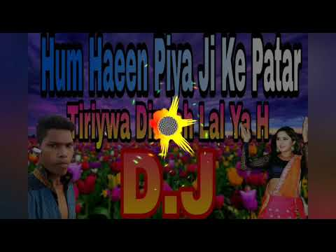 hum-haeen-piya-ji-ke-patar-tiriywa_dinesh-lal-ya-(hard-vibration-d.j-remix-by-neeraj-raj)-9956385113