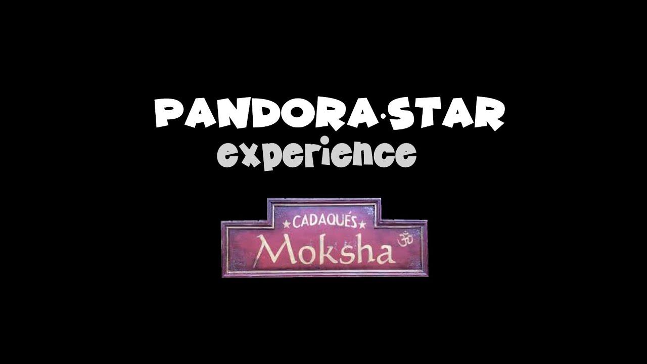Pandora·Star Experience at Moksha Cadaqués