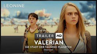 Valerian - Die Stadt der tausend Planeten - Trailer (deutsch/german; FSK 6)
