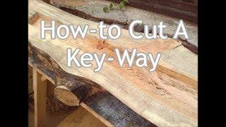 How-to Cut A Log Mantel Key-way By Mitchell Dillman