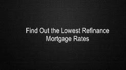 Find Out the Lowest Refinance Mortgage Rates