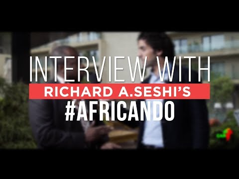 """Need to build an entrepreneurship infrastructure"" - Richard A. Seshi's #AfriCanDo interview"