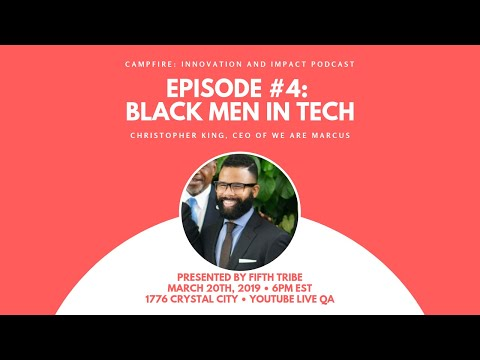 campfire-episode-4:-christopher-king---ceo-of-we-are-marcus